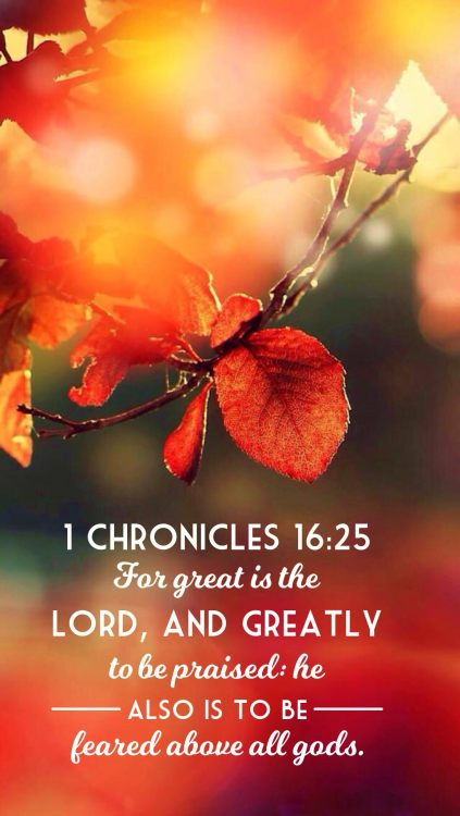 1Chron16.25-great-is-the-LORD-greatly-to-be-praised-feared-above-all-gods-1.jpg