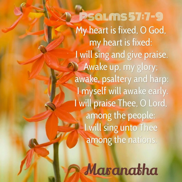 Psalm57.7_9-my-heart-is-fixed-I-will-sing-and-give-praise-1.jpg
