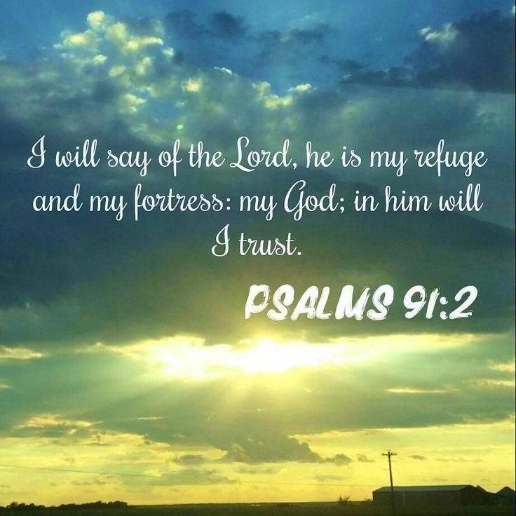 Psalm91.2-my-LORD-my-refuge-and-fortress-my-God-in-Him-I-trust-1.jpg