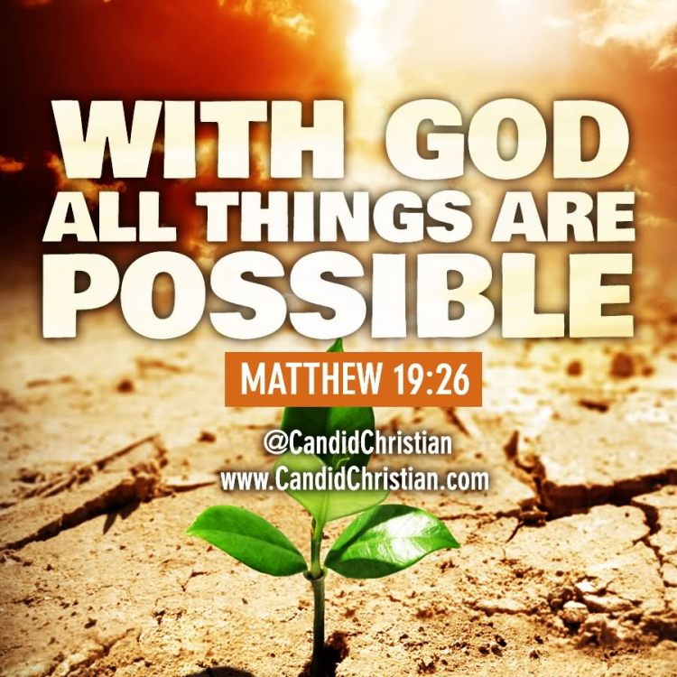 WITH GOD ALL THINGS ARE POSSIBLE SEEDLING OUT OF CRACKED GROUND.jpg